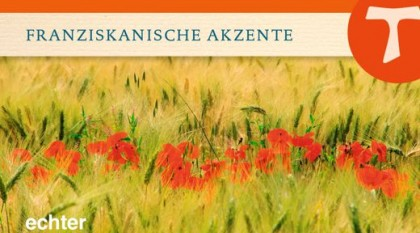 Auf den Geschmack des Lebens kommen Franziskanische Alltags-Spiritualität