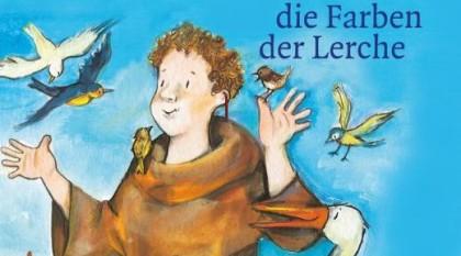 Franziskus  und die Farben der Lerche