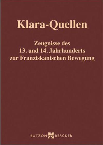 Die Schriften der heiligen Klara, Zeugnisse zu ihrem Leben und ihrer Wirkungsgeschichte.