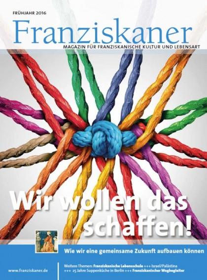 Titel der Zeitschrift Franziskaner, Frühling 2016