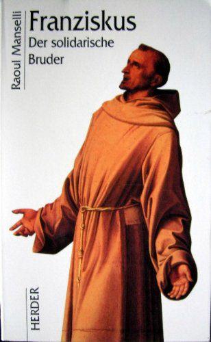 Raoul Manselli: Franziskus. Der solidarische Bruder