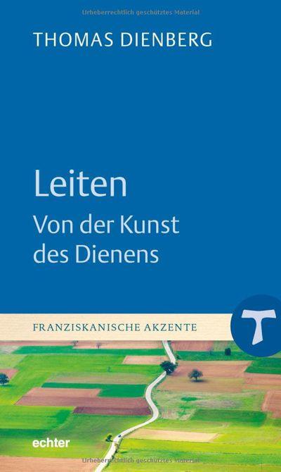 Thomas Dienberg: Leiten - Von der Kunst des Dienens