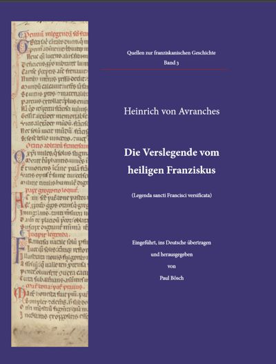 Heinrich von Avranches - Die Verslegende vom heiligen Franziskus. Quellen zur franziskanischen Geschichte Band 3 Eingeführt, ins Deutsche übertragen und herausgegeben von Paul Bösch.
